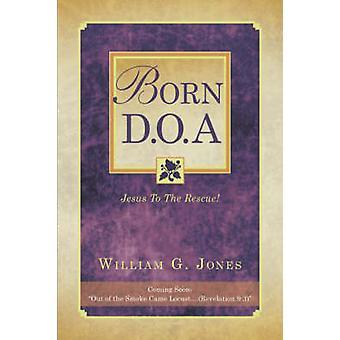 Geboren D.O.A. door Jones & William & G
