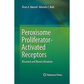 Peroxisome ProliferatorActivated Receptors  Discovery and Recent Advances by Youssef & Jihan A.