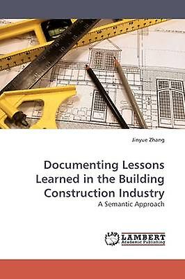 DocuHommesting Lessons Learned in the Building Construction Industry by Zhang & Jinyue