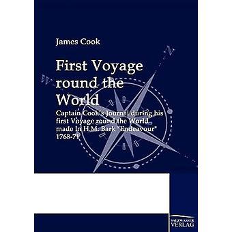 Erste Reise rund um die Welt von & James Cook