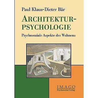 Architekturpsychologie by Bar & Paul KlausDieter