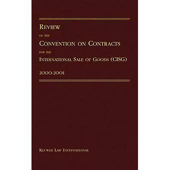 Revisión de la Convención sobre los contratos de compraventa internacional de mercaderías 20002001 por Pace University International Law Review