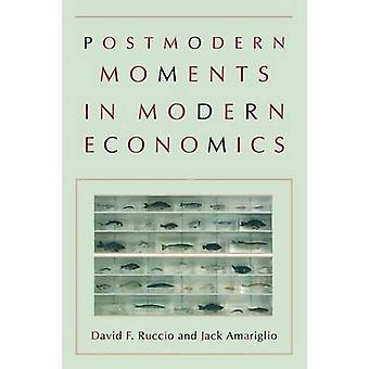 Postmodern Moments in Modern Economics by David F. Ruccio - Jack Amar