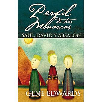 Perfil De Tres Monarcas by Gene Edwards - 9780829743562 Book