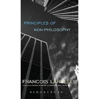 Principles of Non-Philosophy by Francois Laruelle - Nicola Rubczak -