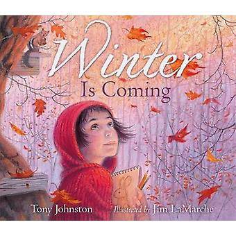 Winter Is Coming by Tony Johnston - Jim LaMarche - 9781442472518 Book