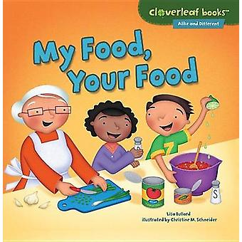 My Food - Your Food by Lisa Bullard - 9781467760317 Book