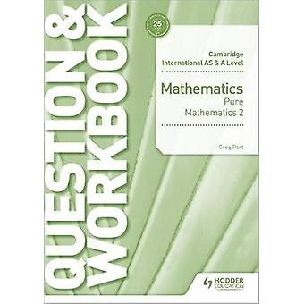 Cambridge International AS & A Level Mathematics Pure Mathematics