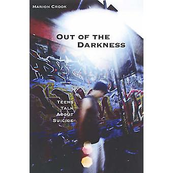 Out of the Darkness - Teens Talk About Suicide by Marion Crook - 97815
