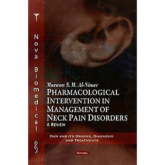 Pharmacological Intervention in Management of Neck Pain Disorders - A