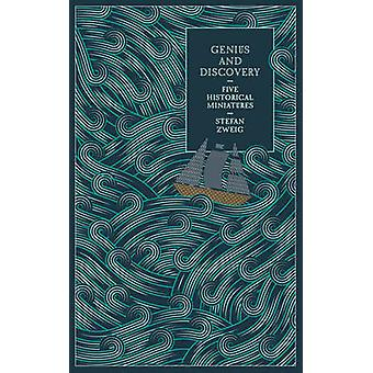 Genius and Discovery - Five Historical Miniatures by Stefan Zweig - An