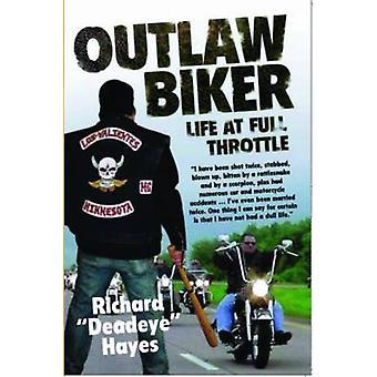 Outlaw Biker - My Life at Full Throttle by Richard 'Deadeye' Hayes - 9