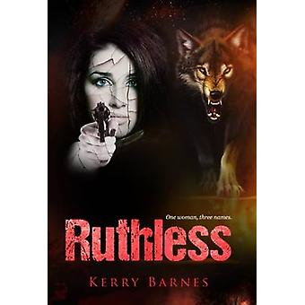 Ruthless by Kerry Barnes - 9781848974975 Book