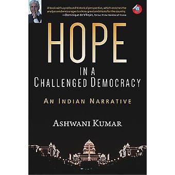 Hope in a Challenged Democracy - An Indian Narrative by Ashwani Kumar