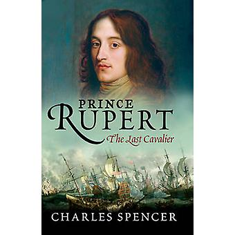 Prince Rupert 9780753824016 by Charles Spencer
