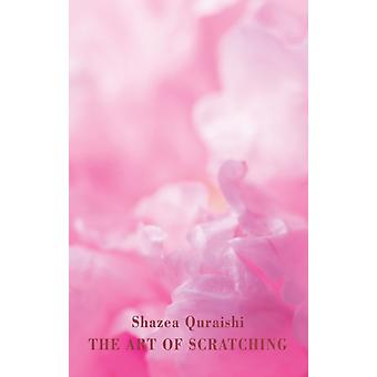 The Art of Scratching (Paperback) by Quraishi Shazea