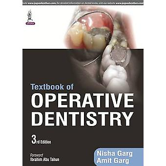 Textbook of Operative Dentistry by Nisha Garg
