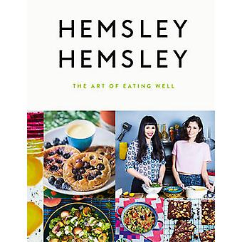 The Art of Eating Well by Jasmine Hemsley - Melissa Hemsley - 9780091