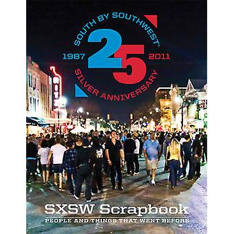 SXSW Scrapbook - People and Things That Went Before by Peter Blackstoc