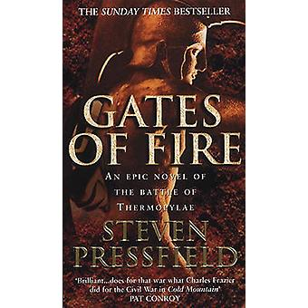 Gates of Fire - An Epic Novel of the Battle of Thermopylae by Steven P