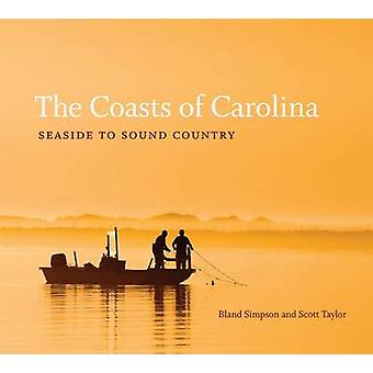 The Coasts of Carolina - Seaside to Sound Country by Bland Simpson - 9