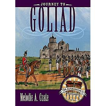 Journey to Goliad by Melodie A. Cuate - 9780896726499 Book