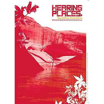 Hearing Places - Sound - Place - Time and Culture (1st Unabridged) by