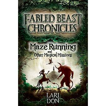 Maze Running and Other Magical Missions (2nd Revised edition) by Lari