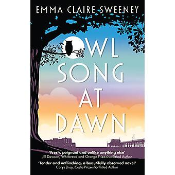 Owl song at Dawn by Emma Claire Sweeney - 9781785079672 Book