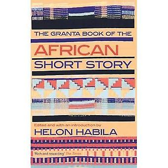 The Granta Book of the African Short Story by Helon Habila - 97818470