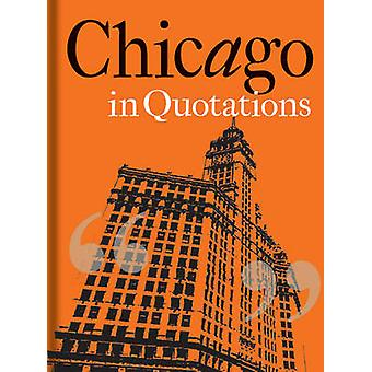 Chicago in Quotations by Stuart Shea - 9781851244119 Book