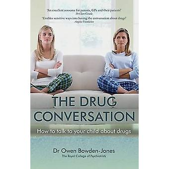 The Drug Conversation - How to Talk to Your Child About Drugs by Owen