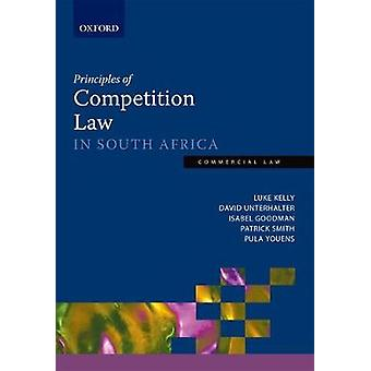 Principles of Competition Law in South Africa by Luke Kelly - 9780199