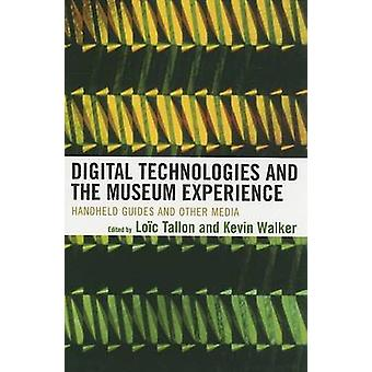 Digital Technologies and the Museum Experience - Handheld Guides and O