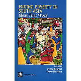Ending Poverty in South Asia - Ideas That Work by Deepa Narayan - Elen