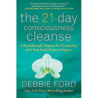 The 21-Day Consciousness Cleanse - A Breakthrough Program for Connecti