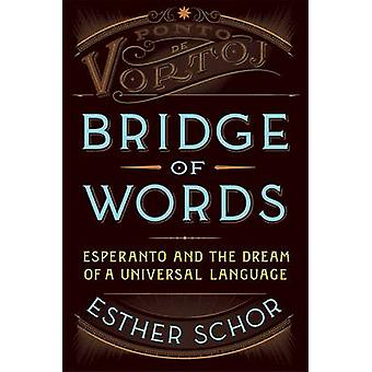 Bridge of Words by Esther Schor - 9780805090796 Book