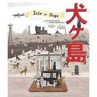 The Wes Anderson Collection - Isle of Dogs by The Wes Anderson Collect