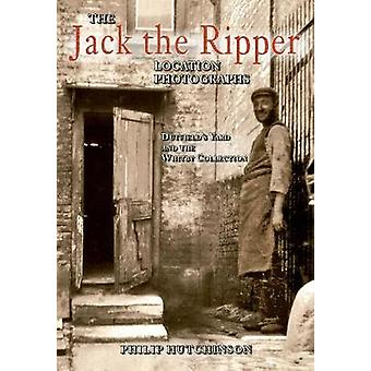 The Jack the Ripper Location Photographs - Dutfield's Yard and the Whi