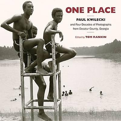 One Place - Paul Kwilecki and Four Decades of Photographs from Decatur