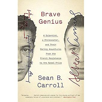 Brave Genius: A Scientist, a Philosopher, and Their Daring Adventures from the French Resistance to the Nobel...