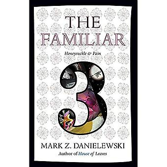 The Familiar, Volume 3 Honeysuckle & Pain