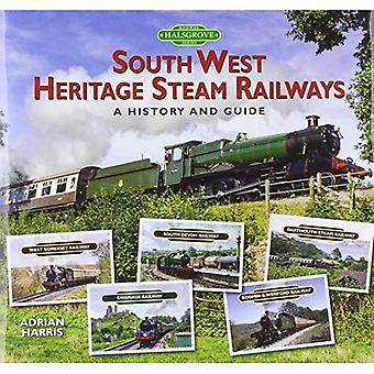 South West Heritage Steam Railways: A History and Guide