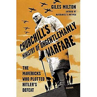 Ministero di Churchill di Ungentlemanly Warfare