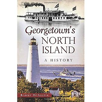 Georgetown's North Island:: A History (None)