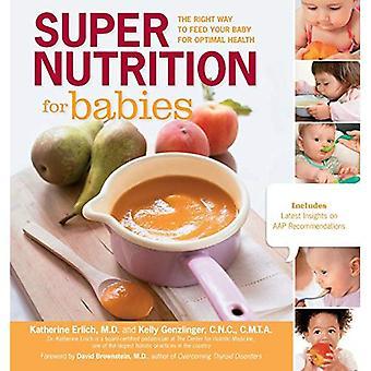Super de Nutrition pour bébés: la juste manière de nourrir votre bébé pour une santé optimale