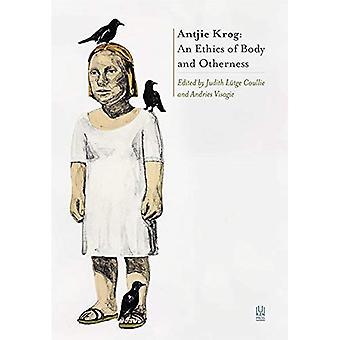 Antjie Krog: Een ethiek van lichaam en anderszijn