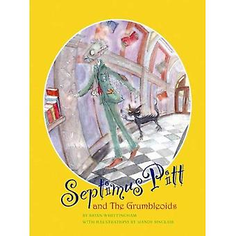 Septimus Pitt and the Grumbleoids