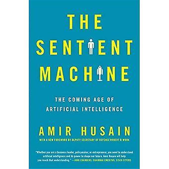 La Machine sensible: L'âge d'entrée de l'Intelligence artificielle