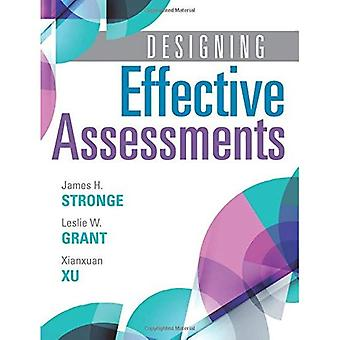 Designing Effective Assessments: Accurately Measure Students Mastery of� 21st Century Skills (Learn� How Teachers Can Better Incorporate Grading Into the Teaching and Learning Process)